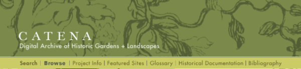 Catena, the Digital Archive of Historic Gardens and Landscapes