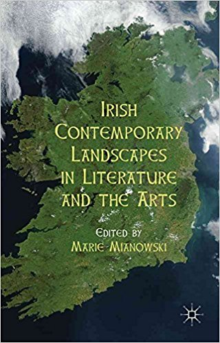 Marie Mianowski (dir.), Irish contemporary landscapes in literature and the arts, Basingstoke (GB) / New York, Palgrave / Macmillan, cop. 2012. Bibliothèque de l'INHA, NX650.L34 IRIS 2012
