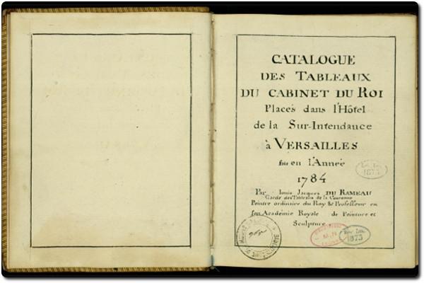 Louis Durameau, Catalogue des tableaux du cabinet du Roi, 1784, bibliothèque de l'INHA, BCMN Ms 32. Cliché INHA