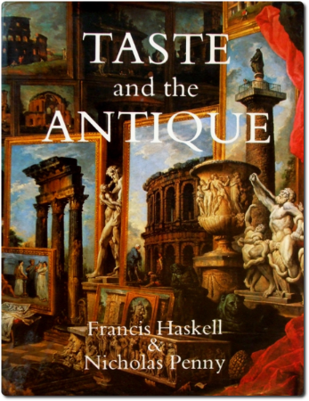 Francis Haskell et Nicholas Penny, Taste and the Antique, New Haven, Londres, Yale University Press, 1981, N7428.5 HASK 1981
